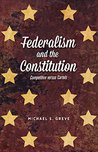 Federalism and the Constitution: Competition versus Cartels