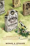The Dead Guy Interviews: Conversations with 45 of the Most Accomplished, Notorious, and Deceased Personalities in History