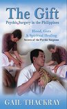 The Gift: Psychic Surgery in the Philippines