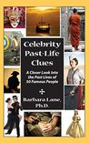 Celebrity Past-Life Clues: A Closer Look Into the Past Lives of 50 Famous People