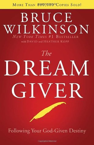 The Dream Giver by Bruce H. Wilkinson