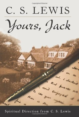 Yours, Jack by C.S. Lewis