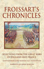 Froissart's Chronicles: ExcerptsFrom The Great Wars Of England And France
