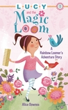Lucy and the Magic Loom: A Rainbow Loomer's Adventure Story