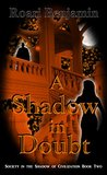 A Shadow in Doubt (Society in the Shadow of Civilization Book 2)