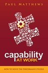 Capability at Work: How to Solve the Performance Puzzle