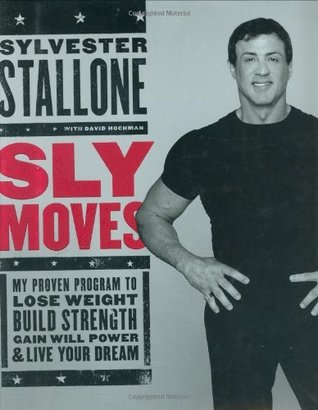 Sly Moves by Sylvester Stallone
