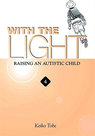 With the Light: Raising an Autistic Child (With the Light, #4)