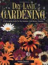Dry-Land Gardening: A Xeriscaping Guide for Dry-Summer, Cold-Winter Climates