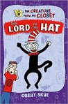 The Lord of the Hat (The Creature from My Closet, #5)