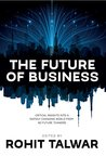 The Future of Business: Critial Insights into a Rapidly Changing World from 60 Future Thinkers (FutureScapes Book 1)