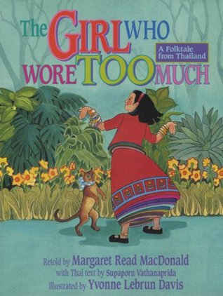 The Girl Who Wore Too Much by Margaret Read MacDonald