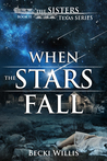 When the Stars Fall (The Sisters, Texas #2)