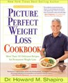 Dr. Shapiro's Picture Perfect Weight Loss Cookbook: More Than 150 Delicious Recipes for Permanent Weight Loss