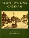 Yesterday's Town, Chesham: A Medley of Memory and Fact in the Eye of the Past
