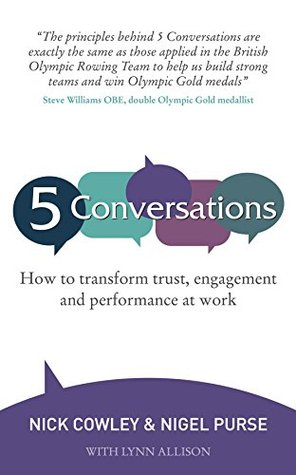 5 Conversations - How to Transform Trust, Engagement and Performance at Work