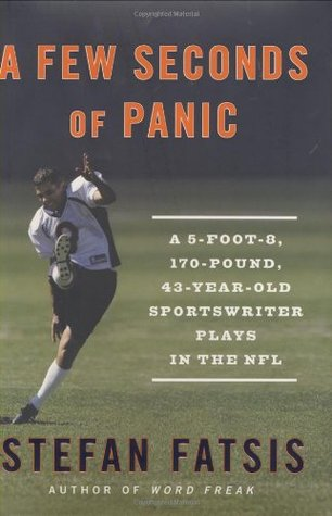 A Few Seconds of Panic: A 5-Foot-8, 170-Pound, 43-Year-Old Sportswriter Plays in the NFL
