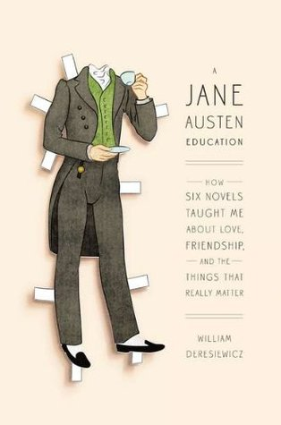 A Jane Austen Education by William Deresiewicz