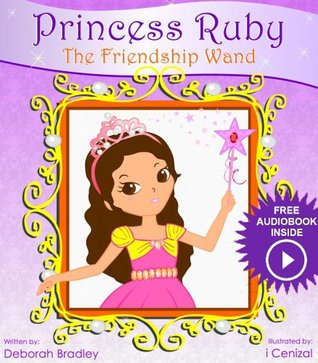 Princess Ruby: The Friendship Wand (first grade picture books) (Princess Ruby Children's Books)