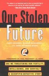 Our Stolen Future: Are We Threatening Our Fertility, Intelligence and Survival? A Scientific Detective Story