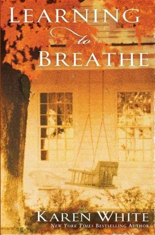 Learning to Breathe by Karen   White