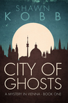 City of Ghosts (A Mystery in Vienna #1)