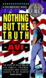 Nothing But the Truth: A Documentary Novel