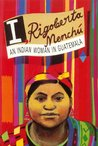I, Rigoberta Menchú: An Indian Woman in Guatemala