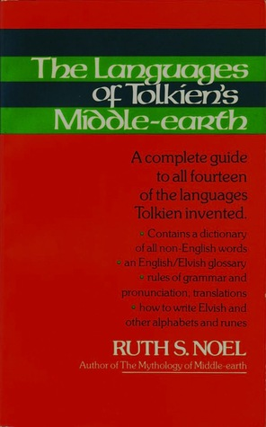 The Languages of Tolkien's Middle-Earth by Ruth S. Noel