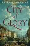 City of Glory: A Novel of War and Desire in Old Manhattan (Old New York, #2)