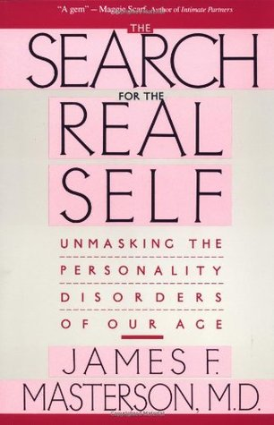 The Search For The Real Self by James F. Masterson