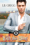With This Bling by L.B. Gregg