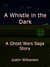 A Whistle in the Dark (Ghos...