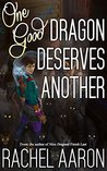 One Good Dragon Deserves Another (Heartstrikers, #2)