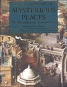 Encyclopedia of Mysterious Places: The Life and Legends of Ancient Sites Around the World