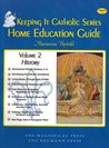 Keeping it Catholic Home Education Guide - Volume 2 (History)