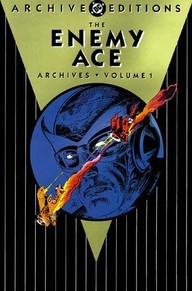 The Enemy Ace Archives, Volume 1 by Robert Kanigher