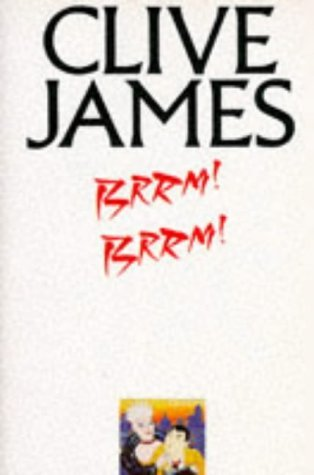 Brrm! Brrm! by Clive James