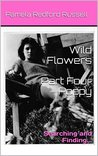 Wild Flowers Part Four Poppy: Searching and Finding