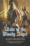 Wake of the Bloody Angel (Eddie LaCrosse, #4)