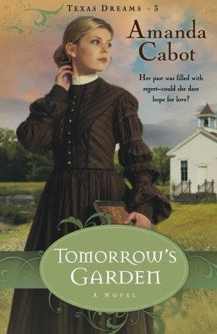 Tomorrow's Garden (Texas Dreams, #3)