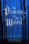 The Demon in the Wood (The Grisha #0.1)