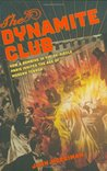 The Dynamite Club: How a Bombing in Fin-de-Siècle Paris Ignited the Age of Modern Terror
