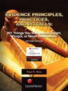 Evidence Principles, Practices and Pitfalls: 201 Things You Were Never Taught, Forgot, or Never Understood