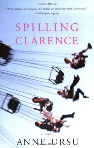 Spilling Clarence by Anne Ursu