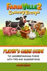 Farmville 2 Country Escape Player's Game Guide: A kindle book for new players of FV2CE mobile game with tips and suggestions