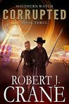 Corrupted (Southern Watch, #3)