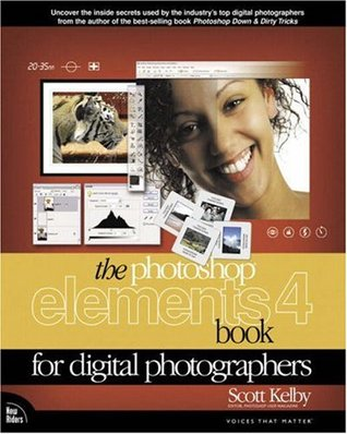 The Photoshop Elements 4 Book for Digital Photographers by Scott Kelby