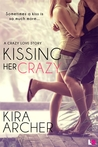 Kissing Her Crazy by Kira Archer