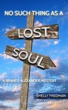 No Such Thing As a Lost Soul (A Brandy Alexander Mystery #6)